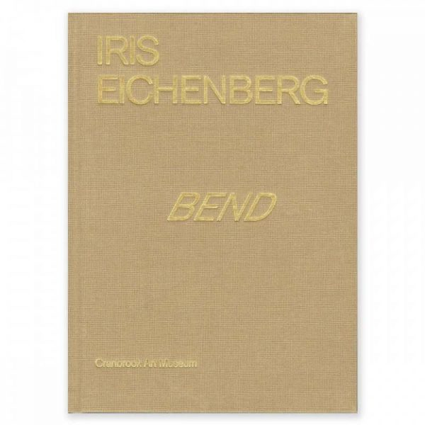 Iris Eichenberg Bend catalog cover