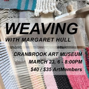 Museum Makery: Weaving with Margaret Hull