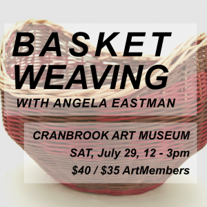 Museum Makery: Basket Making with Angela Eastman