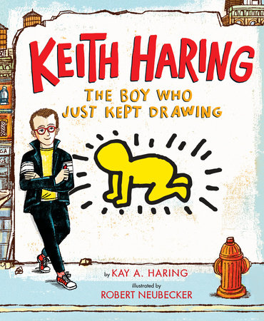 Keith Haring: The Boy Who Just Kept Drawing book cover