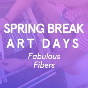 CANCELLED - Spring Break Art Days: Friday(s)