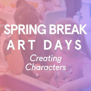 CANCELLED - Spring Break Art Days: Monday(s)