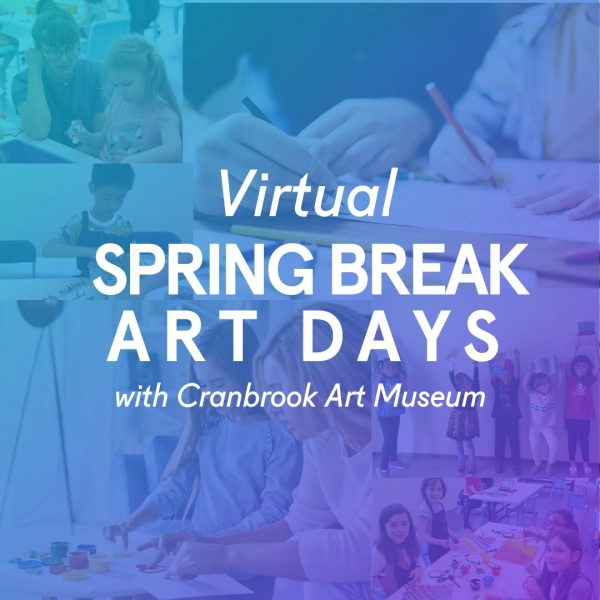 Virtual Spring Break Art Days with Cranbrook Art Museum