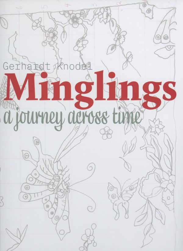 """Light gray book cover design. Title 'Minglings"""" is in red bold, serif font. underneath the title, a subtitle reads """"a journey across time"""" in grayish green brush font."""